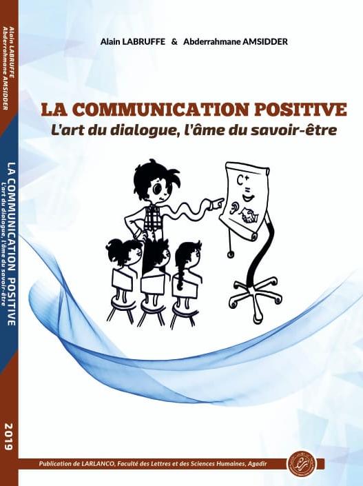 La communication positive. L'art de dialogue, l'âme du savoir-être