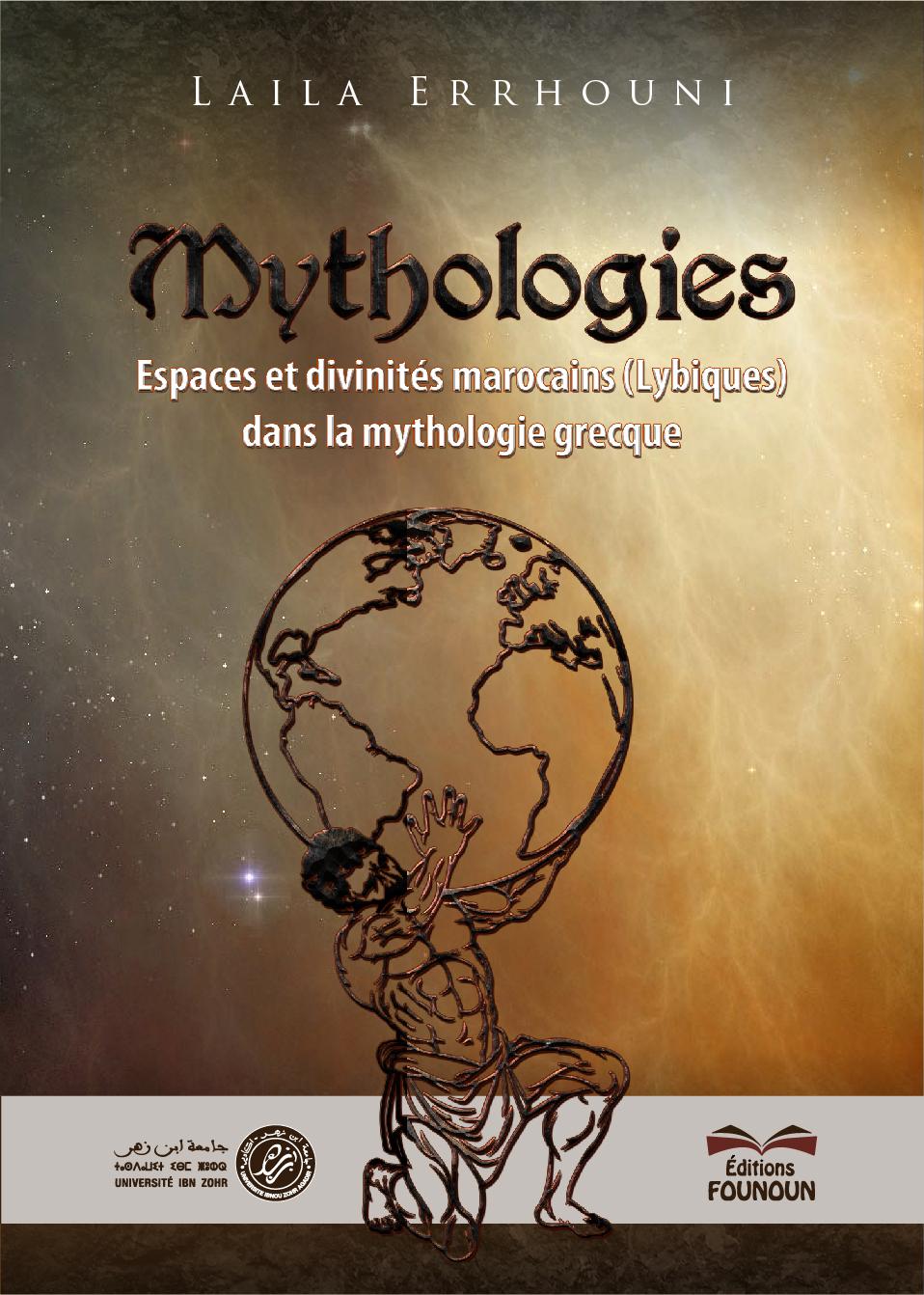Mythologies. Espaces et divinités Marocaines (Lybiques) dans la mythologie Grecque